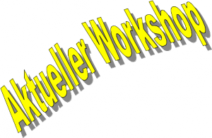 Aktueller Workshop